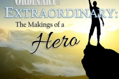 From Ordinary to Extraordinary The Making of a Hero